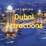 new attractions in dubai
